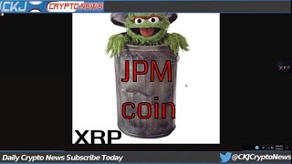 Ripple CEO Brad Garlinghouse JPM coin TRASH.. NO ONE WILL USE IT