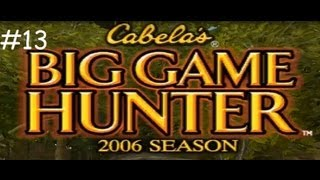 Cabela's Big Game Hunter 2006 Season #13