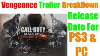 Black Ops 2 Vengeance DLC Map Pack 3 Trailer BreakDown Release Date for PS3 and PC