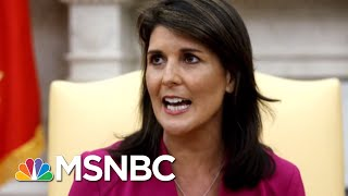 Who Will Replace Nikki Haley After President Trump's Glowing Sendoff? | Velshi & Ruhle | MSNBC