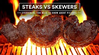 PICANHA! - STEAKS vs SKEWERS - How, What & When, all you need to know!