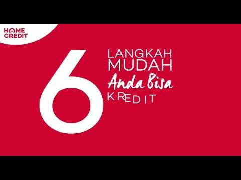 6 LANGKAH MUDAH KREDIT DI HOME CREDIT INDONESIA