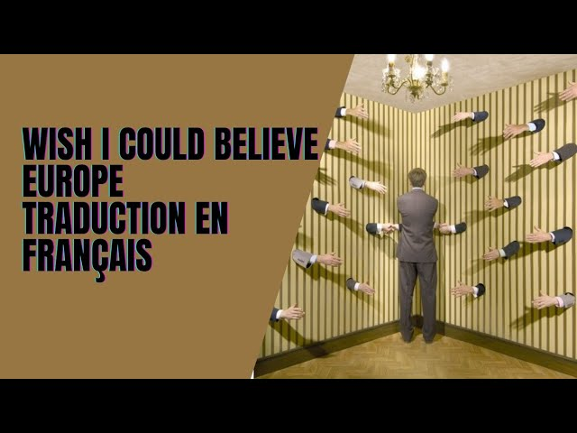 I wish I Could Believe - Europe - Traduction en Français