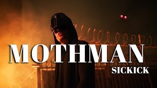 Sickick - Mothman (Official Video) thumbnail