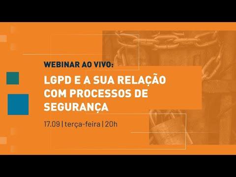 LGPD E PROCESSOS DE SEGURANÇA | VINICIUS DURBANO E LUIZ FELIPE FERREIRA | WEBINAR LGPD 2/24