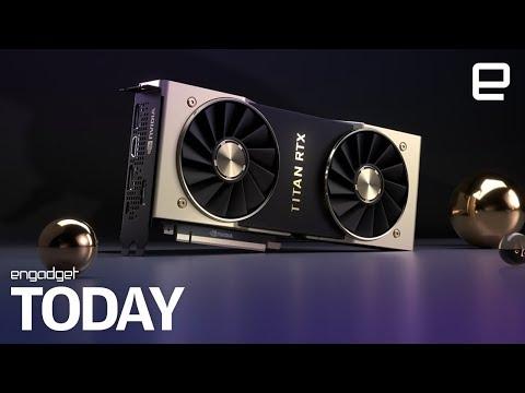 NVIDIA's latest Titan RTX GPU costs $2,500 | Engadget Today