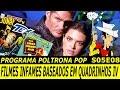 Filmes Infames Baseados em Quadrinhos (Parte IV) | Poltrona Pop S05E08