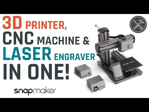 3D Printer, CNC And Laser Engraver In One - Snapmaker