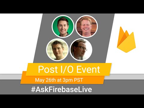 Post I/O Event - #AskFirebaseLive
