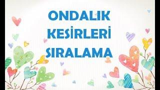 ONDALIK KESİRLERİ SIRALAMA-5.SINIF MATEMATİK