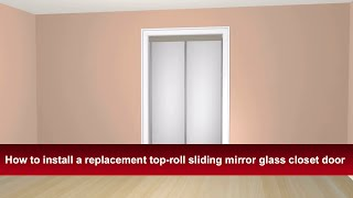 How to install a replacement top-roll sliding mirror glass closet door