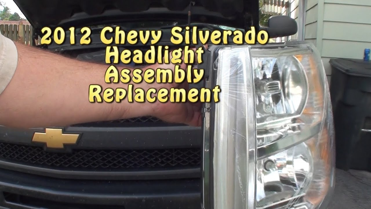 How To Replace A Headlight >> 2012 Chevy Silverado Headlight assembly replacement - YouTube