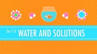 Water and Solutions -- for Dirty Laundry: Crash Course Chemistry #7
