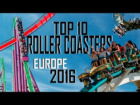 Top 10: Roller Coasters in Europe 2016
