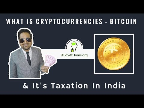 HOT TOPIC: What is Cryptocurrencies - Bitcoin & its Taxation in India by CA Raj K Agrawal