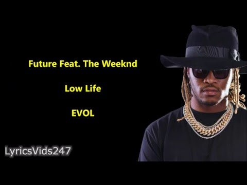 Low Life Lyrics - Future Feat. The Weeknd // HD - YouTube