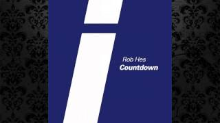 Rob Hes - Countdown (Original Mix) [IDEAL AUDIO]