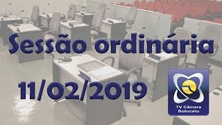 Sessão ordinária 11/02/2019