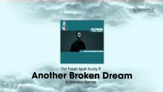 Da Fresh feat. Andy P - Another Broken Dream (Kolombo Remix)