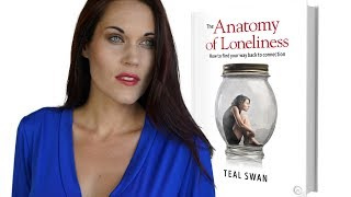 Special Offer!! (Free Gift) with the Anatomy of Loneliness - Teal Swan -