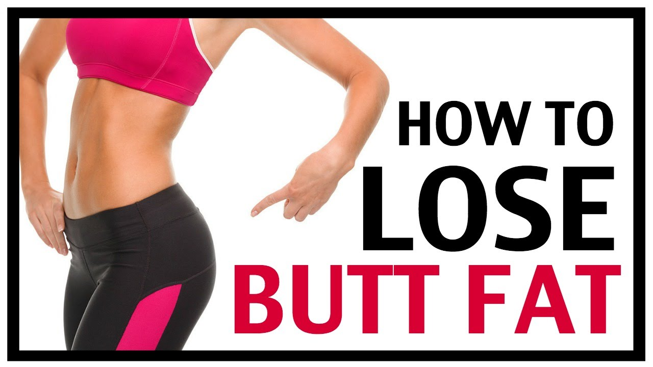 how to lose butt fat | how to lose butt and thigh fat - youtube