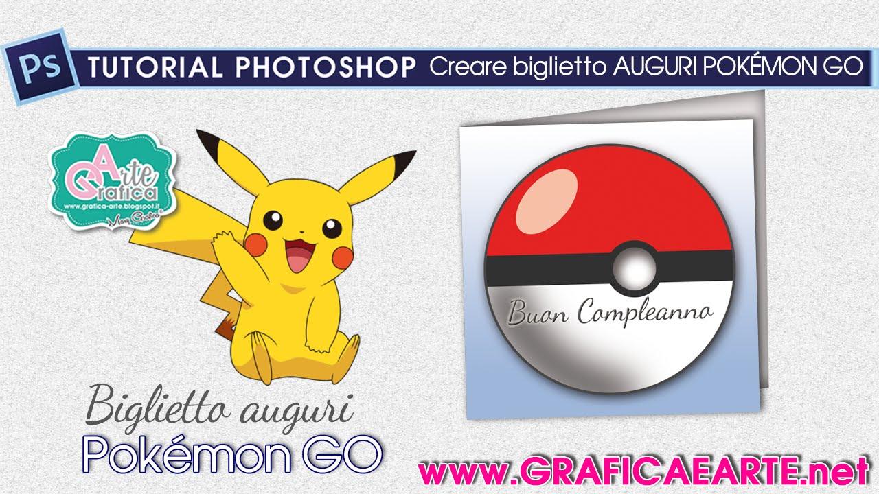 Biglietto Auguri Compleanno Pokemon Go Tut Photoshop 128 Buon Compleanno Compleanno Auguri Di Compleanno