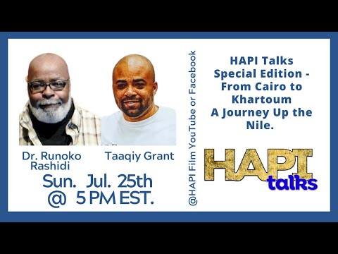 HAPI Talks Special Edition - From Cairo to Khartoum, A Journey Up the Nile | 25 July 2021
