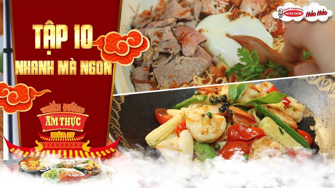 Thiên đường ẩm thực 4 | Tập 10: Nhanh mà ngon | Mì cay muối ớt + Udon xào hải sản