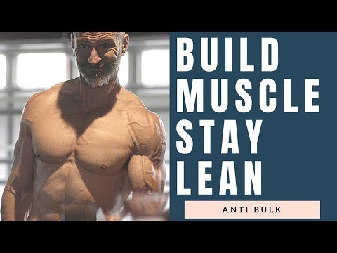 How To Build Muscle and Stay lean