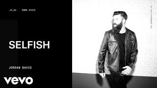 Download Jordan Davis - Selfish (Audio) Mp3 and Videos