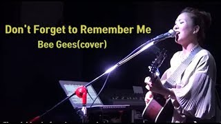Don't Forget To Remember Me (Bee Gees) _ Singer LEE RA HEE