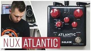 The Awesome Ambient Machine - NUX Atlantic Delay & Reverb | In-Depth Review