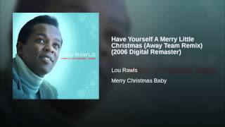 Have Yourself A Merry Little Christmas (Away Team Remix) (2006 Digital Remaster)
