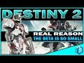 Destiny 2 GAME   The REAL Reason For A SMALL BETA! (WHY BUNGIE DIDN'T RELEASE MORE CONTENT)