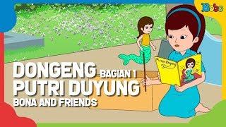 Dongeng Putri Duyung - bag 1 - Bona dan Rongrong - Dongeng Anak Indonesia - Indonesian Fairytales