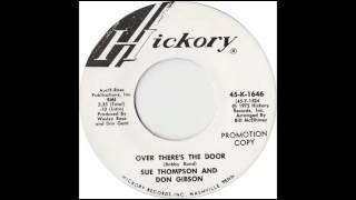 Don Gibson And Sue Thompson -  Over Theres The Door YouTube Videos