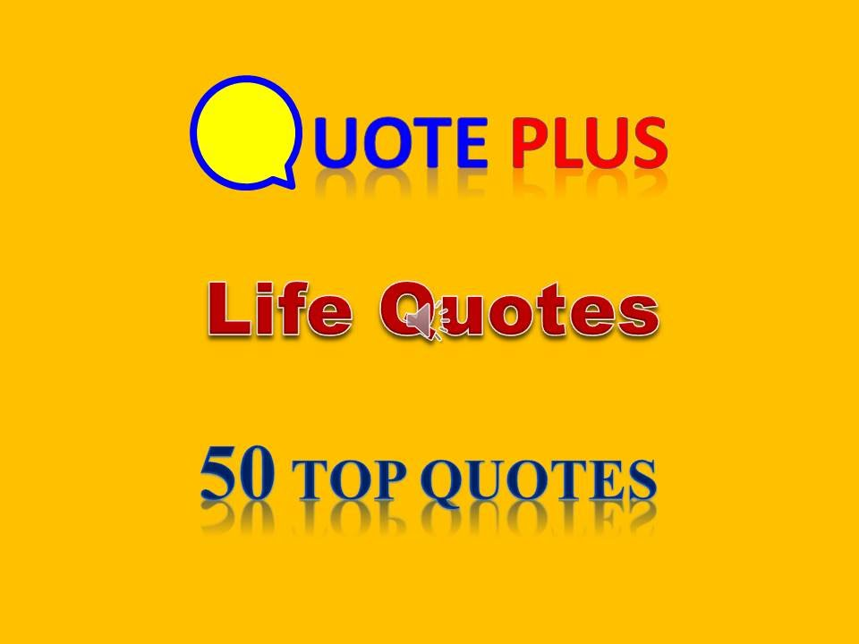 Inspirational Life Quotes And Sayings New Life Quotes  50 Top Life Quotes  Inspirational Life Quotes And