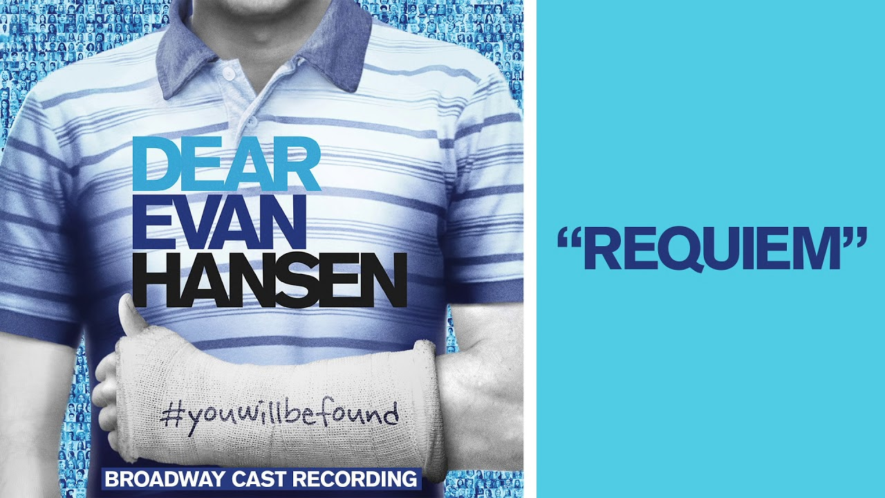 Original Broadway Cast of Dear Evan Hansen – Requiem Lyrics