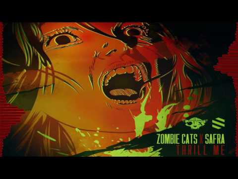 Zombie Cats & Safra - Thrill Me [Free Download]
