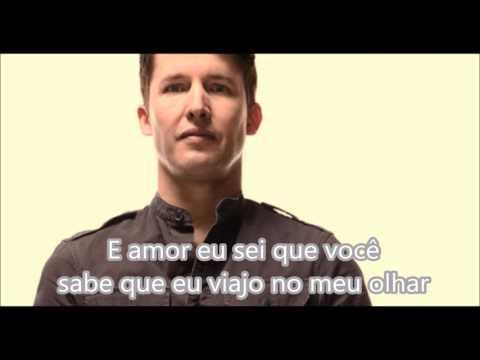 James Blunt - Love Me Better com legenda traduzida