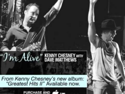 Kenny Chesney ft Dave Matthews Im Alive