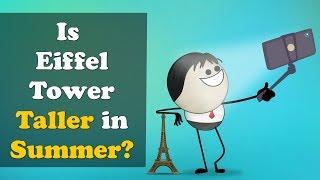 Is Eiffel Tower Taller in Summer? | #aumsum
