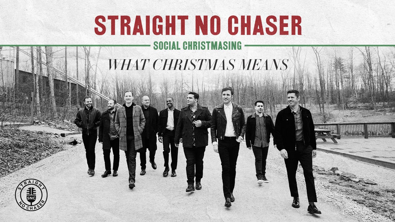 Download Straight No Chaser - What Christmas Means [Official Audio]