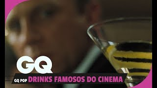 GQ POP #3: Drinks famosos do cinema  l Cultura