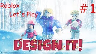 Roblox Let's Play #1(Design It)