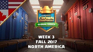 Clash Royale: Crown Championship NA Top 10 - Week Three   Fall 2017 Season