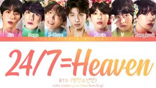 Download lagu BTS (방탄소년단) - '24/7 = Heaven' Lyrics  [Color Coded Han_Rom_Eng] 「collab with KPOP. vine」