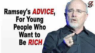 Dave Ramsey's Advice for Young People Who Want To Be Rich