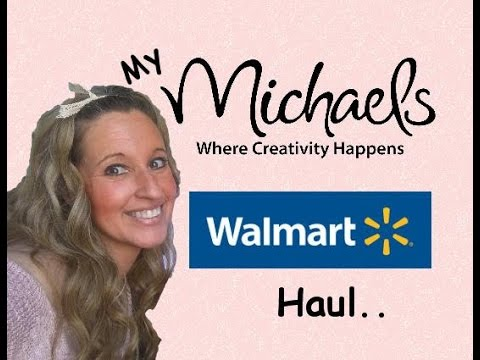 My Michaels and Walmart Haul