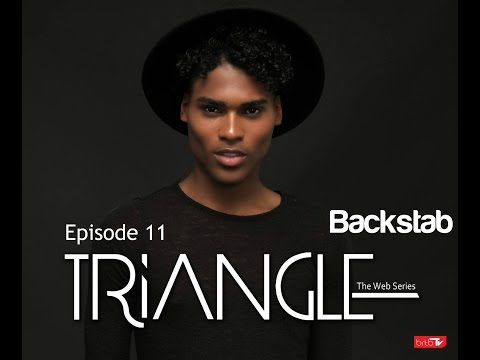 """TRIANGLE Season 2 Episode 11"""" Backstab"""""""